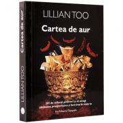 Cartea de aur - 365 de reflectii pozitive ca sa atragi sanatatea, prosperitatea si fericirea in viata ta - Lillian Too