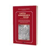 Cartea romaneasca veche - Silviu-Constantin Nedelcu