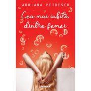 Cea mai iubita dintre femei - Adriana Petrescu