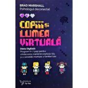 Copiii şi lumea virtuală - Brad Marshall
