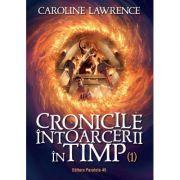 Cronicile intoarcerii in timp, volumul I - Caroline Lawrence