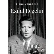 Exilul Regelui - Diana Mandache