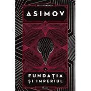 Fundatia II. Fundatia si Imperiul - Isaac Asimov