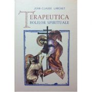 Terapeutica Bolilor Spirituale - Jean-Claude Larchet