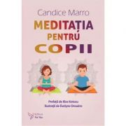 Meditatia pentru copii - Candice Marro