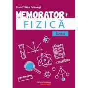 Memorator de fizică pentru liceu - Ervin Zoltan Faluvegi