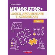 Memorator de logică, argumentare și comunicare pentru liceu - Cecilia Ionescu