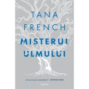 Misterul ulmului - Tana French