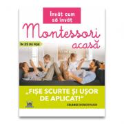 Montessori acasa in 35 de fise. Invat cum sa invat - Solange Denervaud