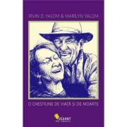 O chestiune de viata si de moarte - Irvin D. Yalom, Marilyn Yalom
