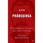 Principalele curente ale marxismului. Prăbușirea, volumul 3 - Leszek Kołakowski
