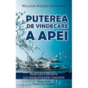 Puterea de vindecare a apei - William Walker Atkinson