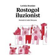 Rostogol iluzionist - Lavinia Braniste