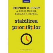 Stabilirea prioritatilor - Stephen R. Covey