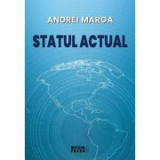 Statul actual - Andrei Marga