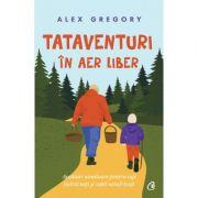 Tataventuri in aer liber - Alex Gregory