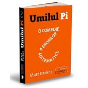 Umilul Pi. O comedie a erorilor matematice - Matt Parker