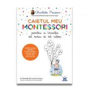 Caietul meu Montessori pt a invata sa scriu si sa citesc - Charlotte Poussin