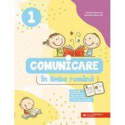 Comunicare în limba română, clasa 1. Exerciții, fișe de lucru, teste de evaluare - Daniela Berechet