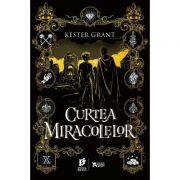 Curtea miracolelor - Kester Grant