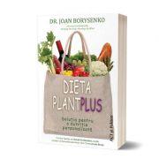 Dieta Plant Plus: Soluția pentru o nutriție personalizată - Joan Borysenko
