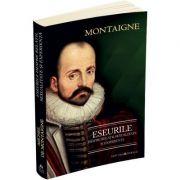 Eseurile despre relatii, sexualitate si experienta - Michel de Montaigne