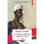 Eu, Tituba, vrăjitoarea neagră din Salem - Maryse Conde