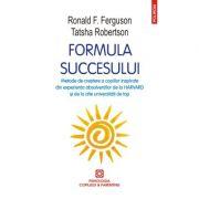 Formula succesului. Metode de creștere a copiilor inspirate din experiența absolvenților de la Harvard și de la alte universități de top - Ronald F. Ferguson
