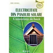 Electricitate din panouri solare - Dan Chiras