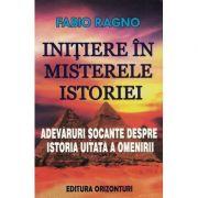 Initiere in misterele istoriei - Fabio Ragno