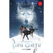 Lupii gheții (volumul 1 din Seria Elementalii)