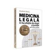 Medicina legala in facultatile de drept si justitie. Editie revazuta si adaugita - Vladimir Belis