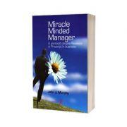 Miracle Minded Manger. O parabola despre Revelatie si Prezenta in business - John Murphy