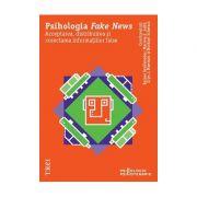 Psihologia Fake News. Acceptarea, distribuirea și corectarea informațiilor false - Reiner Greifeneder