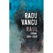 Răul. Jurnal, 2016–2020 - Radu Vancu
