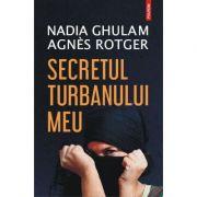 Secretul turbanului meu - Nadia Ghulam