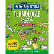 Activitati STEM. Tehnologie grozava - Claire Sipi