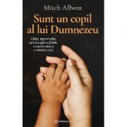 Sunt un copil al lui Dumnezeu - Mitch Albom