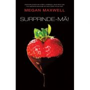 Surprinde-ma! - Megan Maxwell
