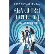 Ușa cu trei încuietori, volumul 2. Calea celor patru forțe - Sonia Fernandez-Vidal