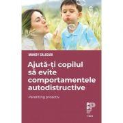 Ajută-ți copilul să evite comportamentele autodistructive - Mandy Saligari