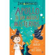 Apollo și un mesaj misterios. Eroi rataciti - Stella Tarakson