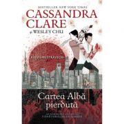 Cartea albă pierdută - volumul 2 al seriei Blesteme străvechi - Cassandra Clare