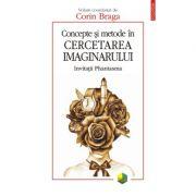 Concepte şi metode în cercetarea imaginarului - Corin Braga