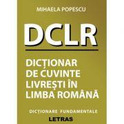 Dictionar de cuvinte livresti in limba romana (DCLR) - Mihaela Popescu