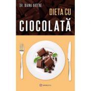 Dieta cu ciocolata - Diana Artene