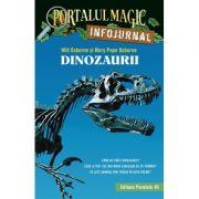 Dinozaurii. Infojurnal (Portalul magic) - Mary Pope Osborne