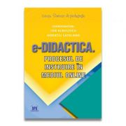 e-Didactica. Procesul de instruire in mediul online - Ion Albulescu