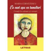 Eu sunt apa cu tumulturi - Maria Cernatescu