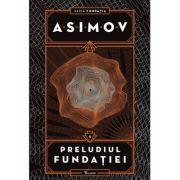 Fundatia. Marginea fundatiei, volumul IV - Isaac Asimov